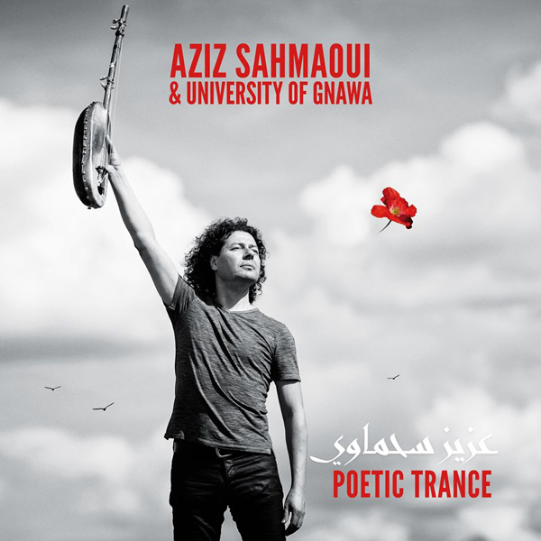 Musique: Aziz Sahmaoui & University of Gnawa : Poetic Trance