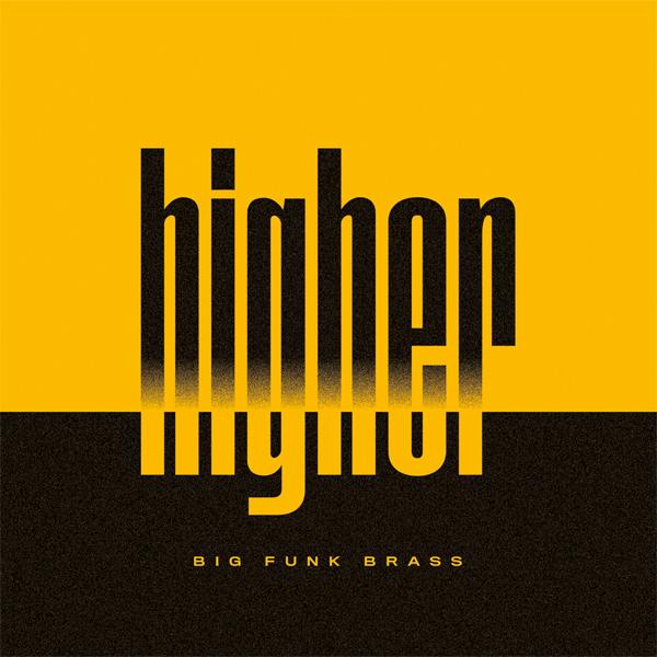 Big Funk Brassprésente «Move your fonky booty», deuxième extrait de leur nouvel album «Higher»