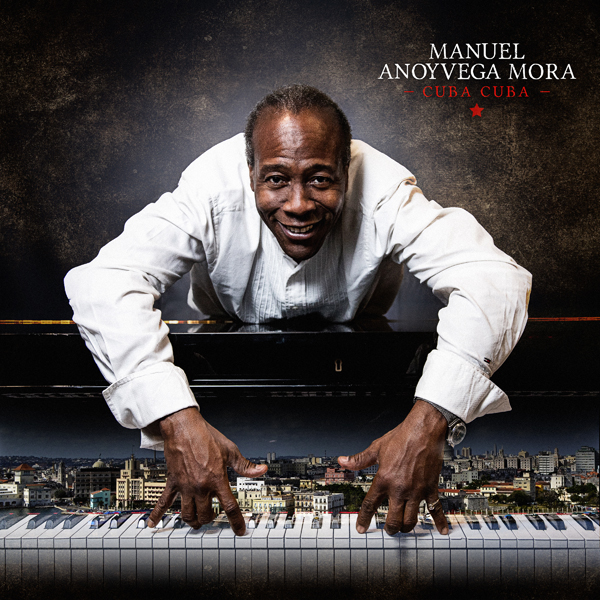 Musique: Manuel Anoyvega Moraest la découverte cubaine avec son albumCuba Cuba