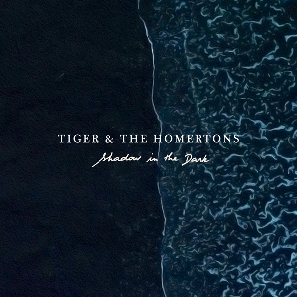 Musique: Tiger & the Homertons sort Shadow in the Dark