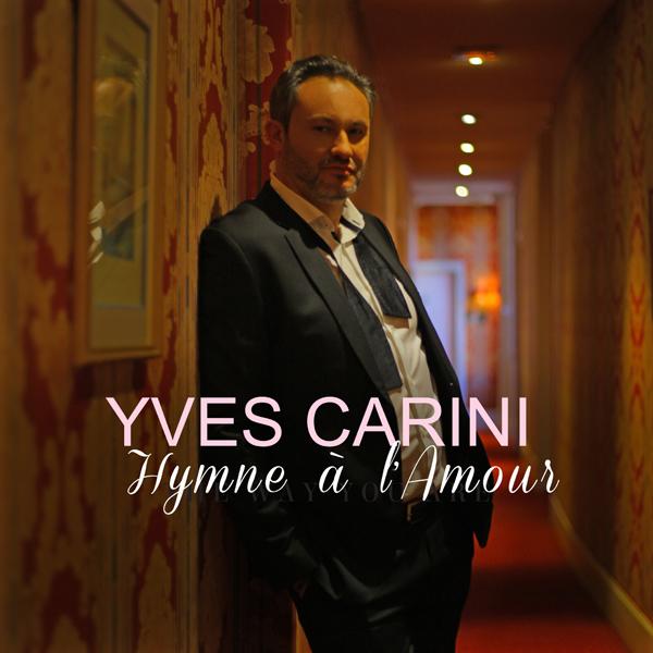 "Yves Carini sort ""L'Hymne à l'Amour"""